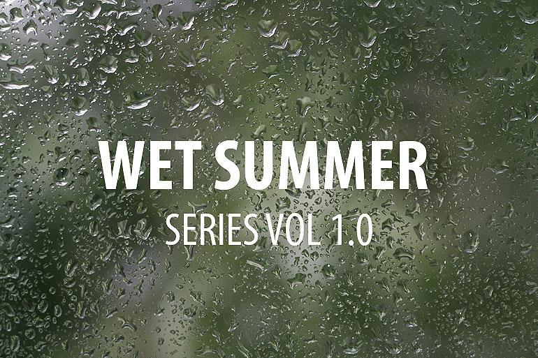 Wet Summer series Vol 1.0