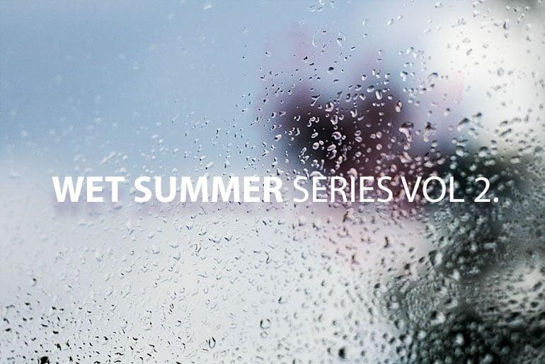 Wet Summer series Vol 2.0
